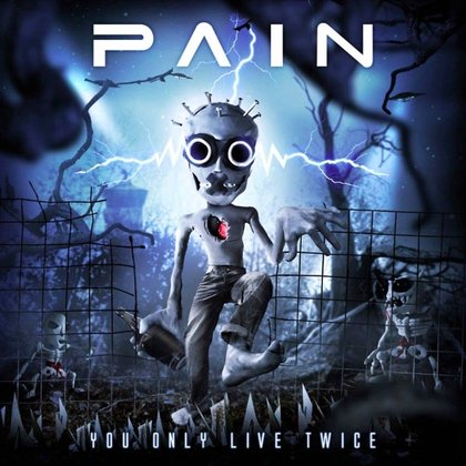 Pain - You Only Live Twice