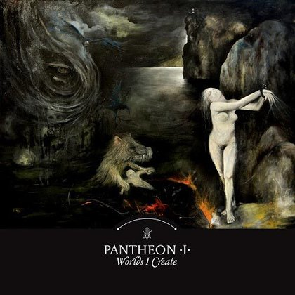 Pantheon I - Worlds I Create