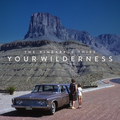 Pineapple Thief, The - Your Wilderness (Tour Edition)