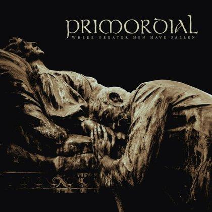 Primordial - Where Greater Men Have Fallen (Ltd.)