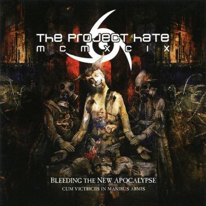 Project Hate MCMXCIX, The - Bleeding The New Apocalypse