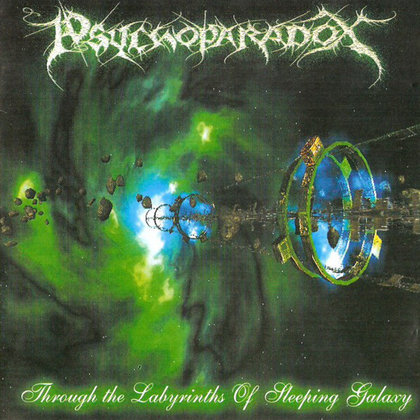 Psychoparadox - Through The Labyrinths Of Sleeping Galaxy