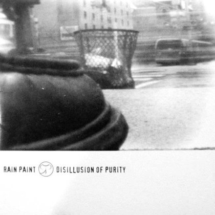 RainPaint - Disillusion Of Purity