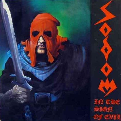 Sodom - In The Sign Of Evil / Obsessed By Cruelty