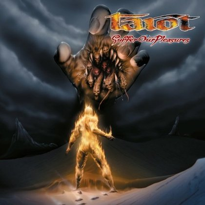 Tarot - Suffer Our Pleasures