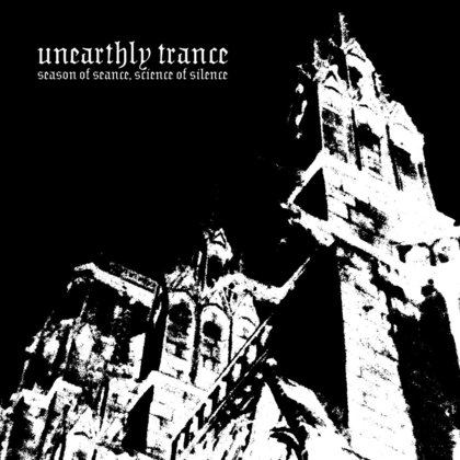 Unearthly Trance - Season Of Seance, Science Of Silence