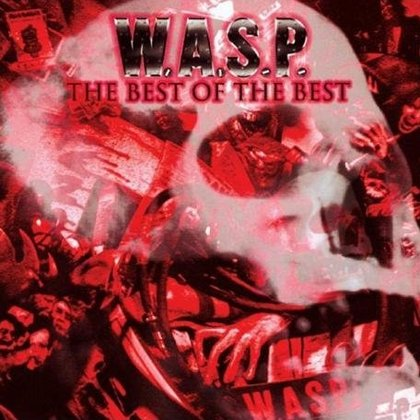 W.A.S.P. - The Best Of The Best 1984-2000