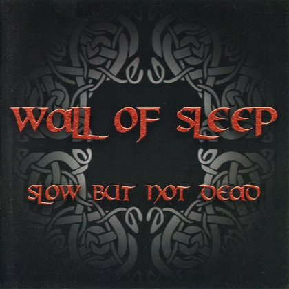 Wall Of Sleep - Slow, But Not Dead