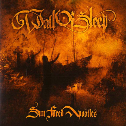 Wall Of Sleep - Sun Faced Apostles