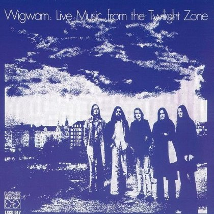 Wigwam - Live Music From The Twilight Zone
