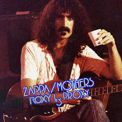 Zappa, Frank - Roxy By Proxy